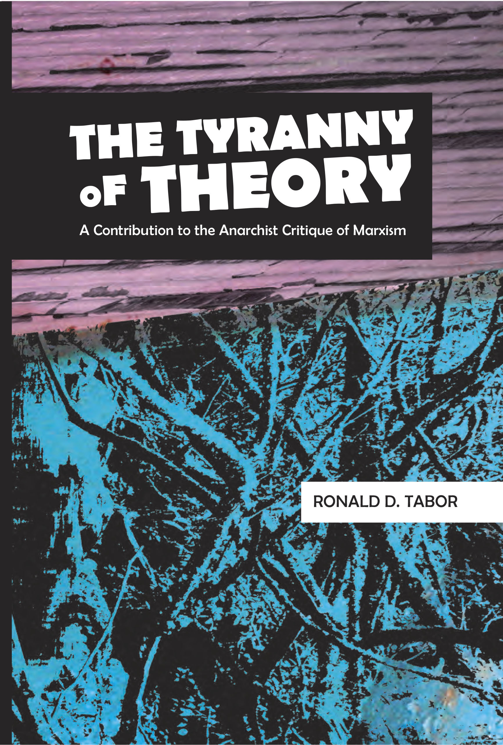 The Tyranny of Theory cover